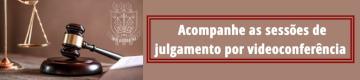 Acompanhe as sessões de julgamento por videoconferência