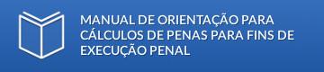 Manual de orientação para cálculos de penas para fins de execução penal